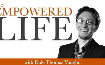 The Empowered Life – Dale Thomas Vaughn